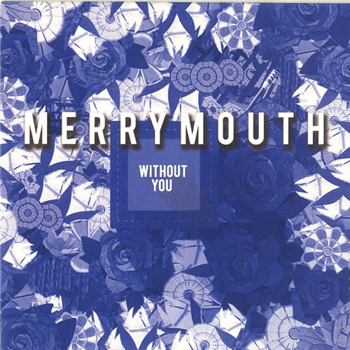 """Merrymouth Without You CD single (CD5 / 5"""") UK N59C5WI631516"""