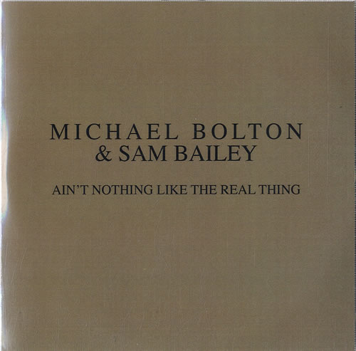 """Michael Bolton Ain't Nothing Like The Real Thing CD single (CD5 / 5"""") UK BOLC5AI631122"""
