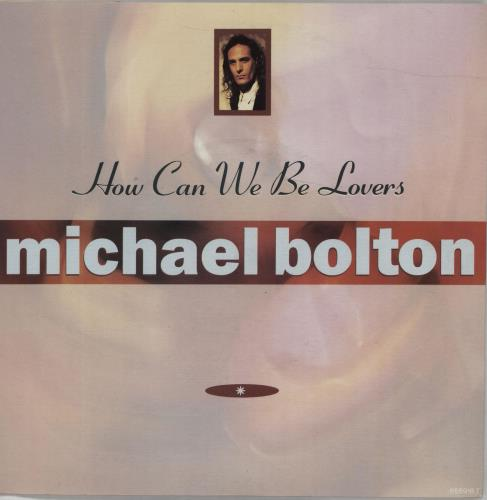 """Michael Bolton How Can We Be Lovers 7"""" vinyl single (7 inch record) UK BOL07HO243174"""