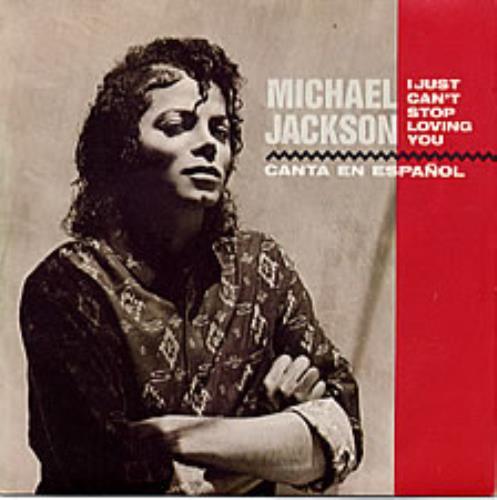 "Michael Jackson I Just Can't Stop Loving You 7"" vinyl single (7 inch record) Spanish M-J07IJ03868"