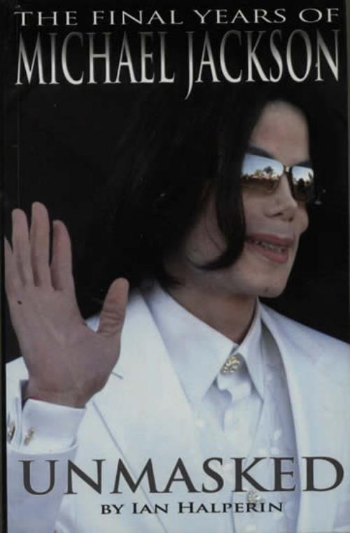 Michael Jackson Unmasked: The Final Years of Michael Jackson book UK M-JBKUN641527