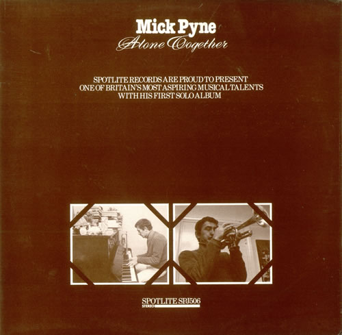 Mick Pyne Alone Together vinyl LP album (LP record) UK M6FLPAL513144