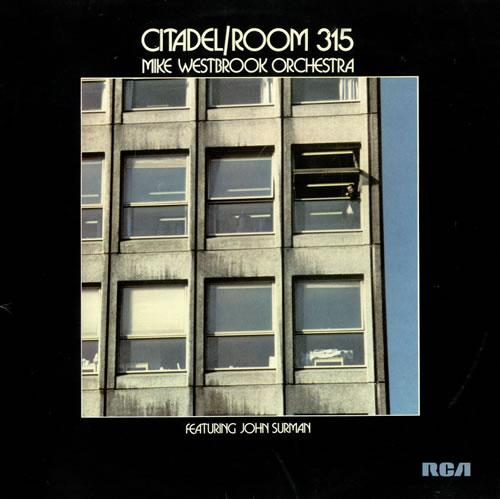 Mike Westbrook Citadel / Room 315 vinyl LP album (LP record) UK WBKLPCI495527