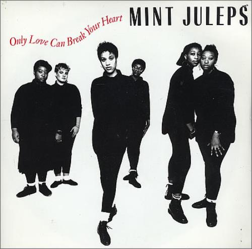 "Mint Juleps Only Love Can Break Your Heart 7"" vinyl single (7 inch record) UK MNT07ON367851"