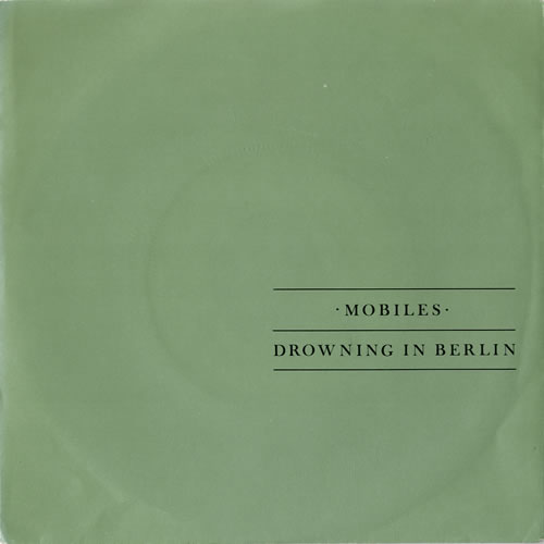 """Mobiles Drowning In Berlin 7"""" vinyl single (7 inch record) French NPD07DR553219"""