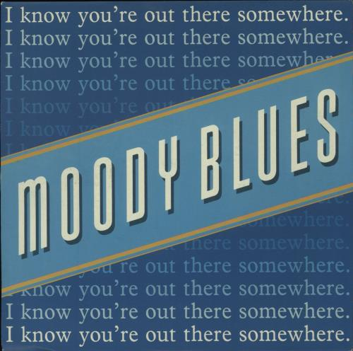 """Moody Blues I Know You're Out There Somewhere - Paper labels 7"""" vinyl single (7 inch record) UK MBL07IK677447"""