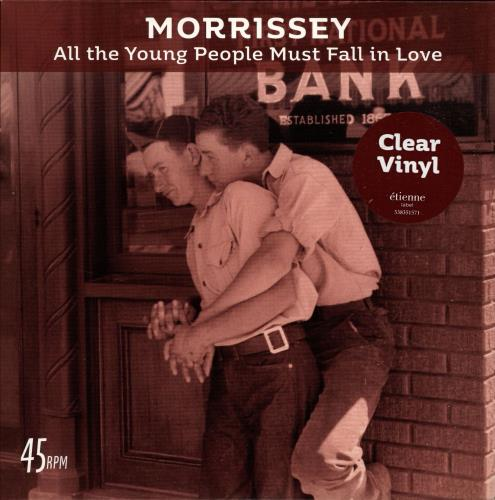 "Morrissey All The Young People Must Fall In Love - Clear Vinyl 7"" vinyl single (7 inch record) UK MOR07AL699536"