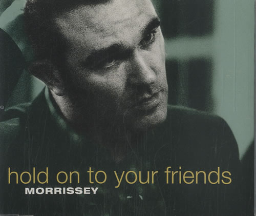 "Morrissey Hold On To Your Friends CD single (CD5 / 5"") UK MORC5HO101143"