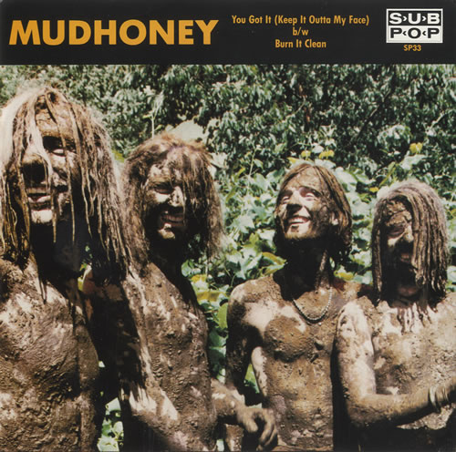 "Mudhoney You Got It (Keep It Outta My Face) - White Vinyl 7"" vinyl single (7 inch record) US MUD07YO453361"