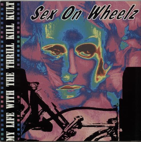 "My Life With The Thrill Kill Kult Sex On Wheelz 12"" vinyl single (12 inch record / Maxi-single) UK TKK12SE638526"