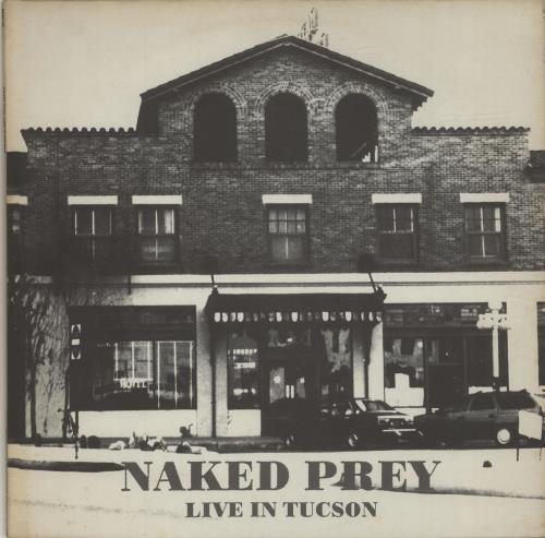 Naked Prey Live In Tucson vinyl LP album (LP record) Dutch NDRLPLI684518