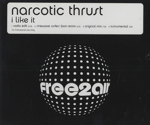 "Narcotic Thrust I Like It CD single (CD5 / 5"") German NC5C5IL476520"