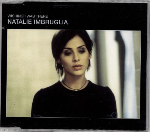 "Natalie Imbruglia Wishing I Was There - CD1 CD single (CD5 / 5"") UK NTLC5WI114312"