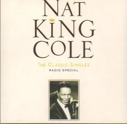 Nat King Cole The Nat King Cole Classic Singles Radio Special CD-R acetate US NKCCRTH265860