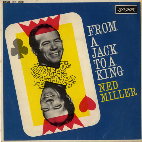 """Ned Miller From A Jack To A King 7"""" vinyl single (7 inch record) UK NMI07FR549708"""