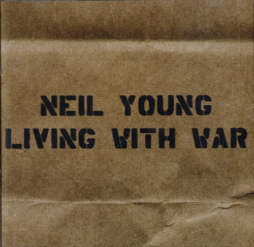 Neil Young Living With War CD album (CDLP) US YOUCDLI506712