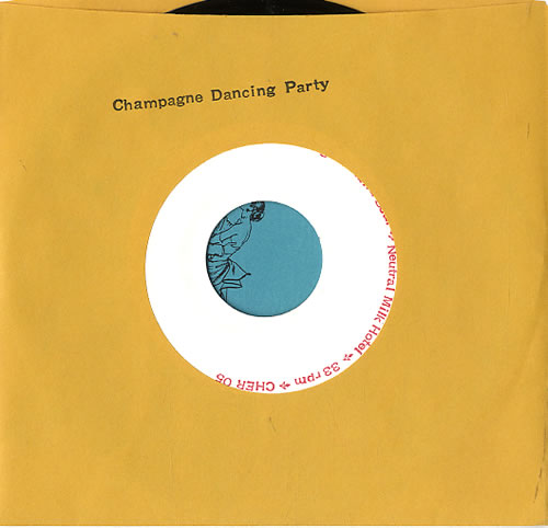 """Neutral Milk Hotel Champagne Dancing Party EP - Numbered 7"""" vinyl single (7 inch record) US NET07CH629500"""