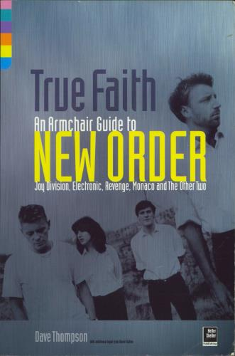New Order True Faith: An Armchair Guide to....On Record and In Concert book UK NEWBKTR770853