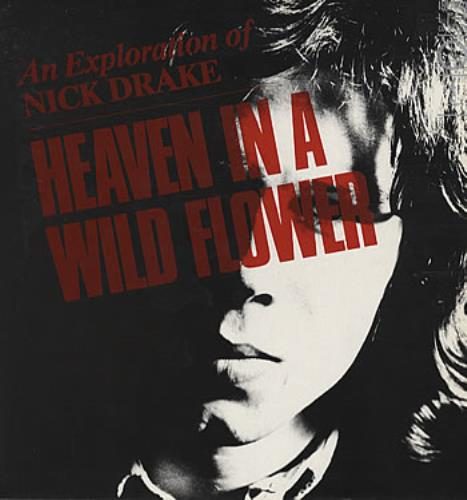 Nick Drake Heaven In A Wild Flower - An Exploration Of Nick Drake vinyl LP album (LP record) UK N-DLPHE303982
