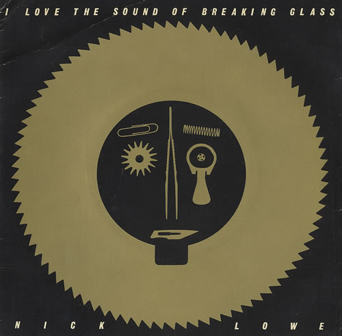 "Nick Lowe I Love The Sound Of Breaking Glass - P/S 7"" vinyl single (7 inch record) UK LOW07IL436934"