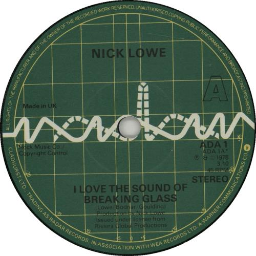"Nick Lowe I Love The Sound Of Breaking Glass 7"" vinyl single (7 inch record) UK LOW07IL664133"