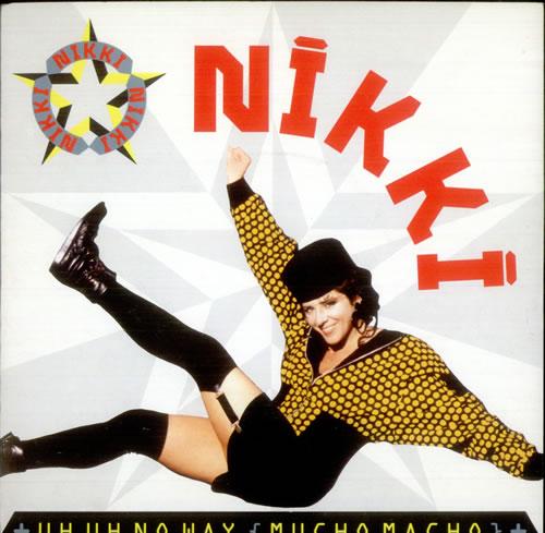 "Nikki Uh Uh No Way (Mucho Macho) 7"" vinyl single (7 inch record) UK NJ307UH517188"