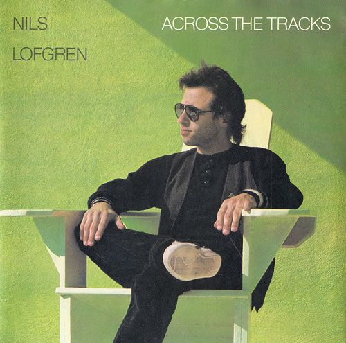 "Nils Lofgren Across The Tracks 7"" vinyl single (7 inch record) UK NLS07AC483650"