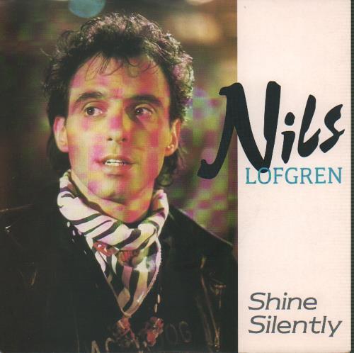 """Nils Lofgren Shine Silently 7"""" vinyl single (7 inch record) UK NLS07SH646244"""
