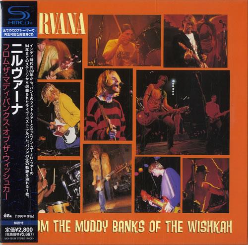 Nirvana (US) From The Muddy Banks Of The Wishka SHM CD Japanese NIRHMFR543183