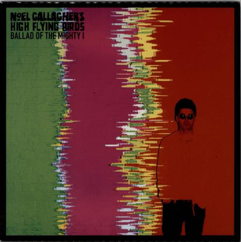 """Noel Gallagher Ballad Of The Mighty I 7"""" vinyl single (7 inch record) UK NGL07BA764946"""