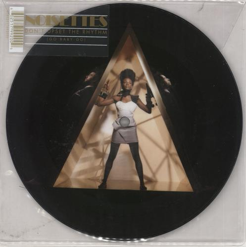 "Noisettes Don't Upset The Rhythm (Go Baby Go) 7"" vinyl picture disc 7 inch picture disc single UK NO57PDO464153"