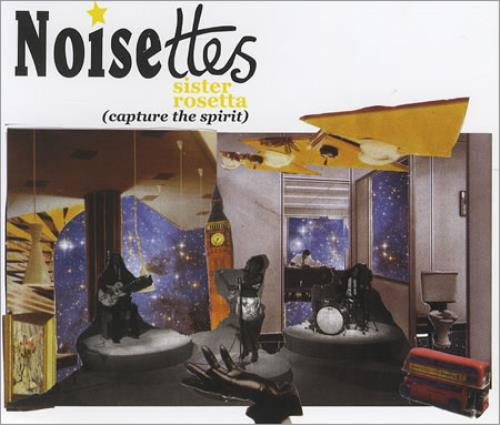 "Noisettes Sister Rosetta (Capture The Spirit) CD single (CD5 / 5"") UK NO5C5SI390975"