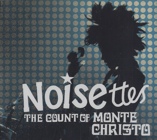 "Noisettes The Count Of Monte Christo CD single (CD5 / 5"") UK NO5C5TH471998"