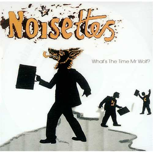Noisettes What's The Time Mr Wolf? CD-R acetate UK NO5CRWH409825