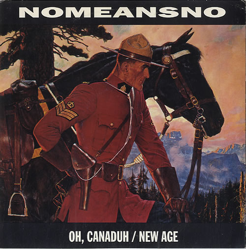 "Nomeansno Oh, Canaduh / New Age 7"" vinyl single (7 inch record) Canadian NOQ07OH590541"