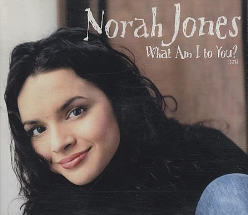 "Norah Jones What Am I To You? CD single (CD5 / 5"") Japanese NRJC5WH387498"