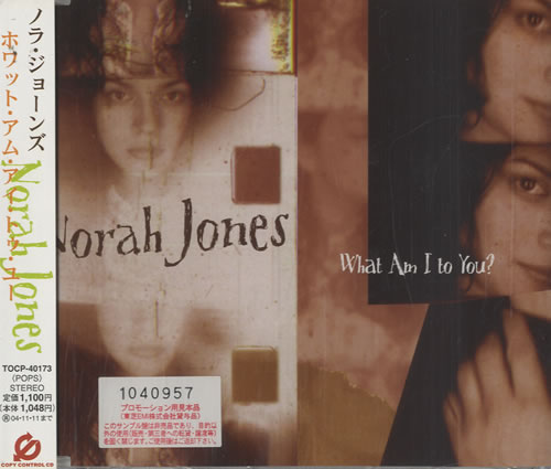"""Norah Jones What Am I To You? CD single (CD5 / 5"""") Japanese NRJC5WH484378"""