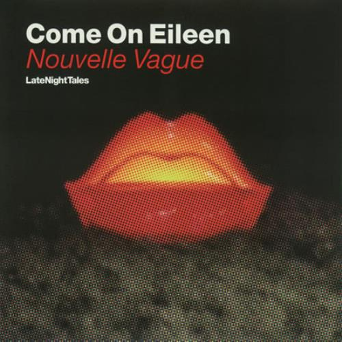 "Nouvelle Vague Come On Eileen (LateNightTales) 7"" vinyl single (7 inch record) UK NVG07CO388750"