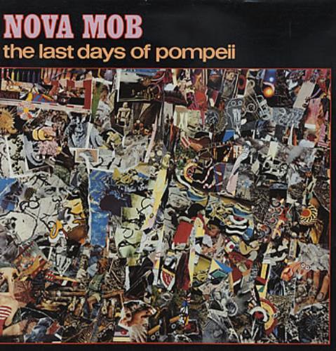 Nova Mob The Last Days Of Pompeii vinyl LP album (LP record) UK MOBLPTH307806
