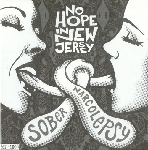 "No Hope In New Jersey Sober/ Narcolepsy 7"" vinyl single (7 inch record) UK NO307SO500777"