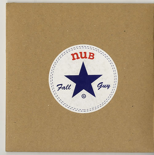 "Nub Fall Guy 7"" vinyl single (7 inch record) UK NUD07FA619823"