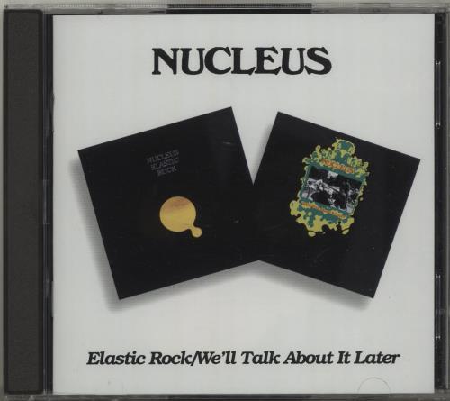 Nucleus Elastic Rock/ We'll Talk About It Later 2 CD album set (Double CD) UK NCU2CEL685238