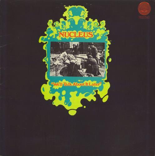 Nucleus We'll Talk About It Later - 1st - EX vinyl LP album (LP record) UK NCULPWE708324