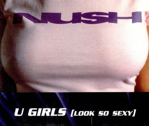 "Nush U Girls (Look So Sexy) CD single (CD5 / 5"") UK Q0WC5UG507701"