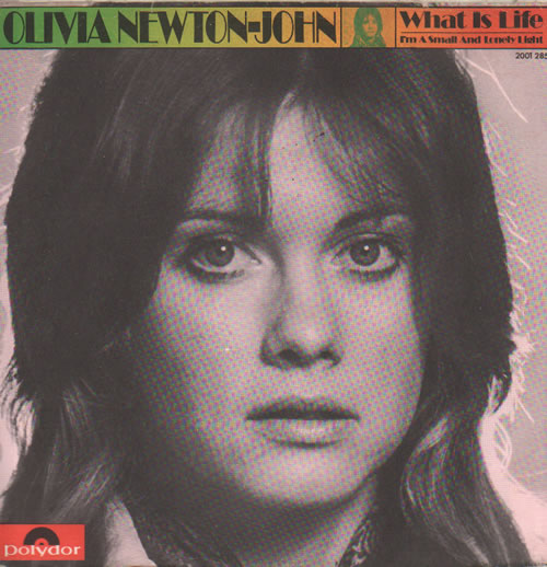 "Olivia Newton John What Is Life 7"" vinyl single (7 inch record) German ONJ07WH637000"