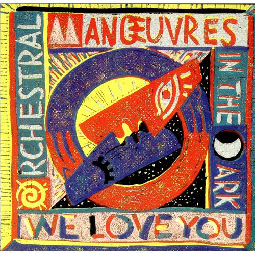 """Orchestral Manoeuvres In The Dark We Love You 7"""" vinyl single (7 inch record) UK OMD07WE106534"""