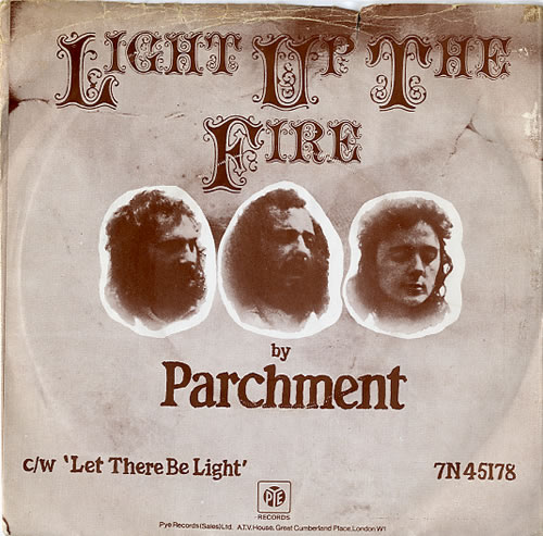 "Parchment Light Up The Fire 7"" vinyl single (7 inch record) UK P4707LI611915"