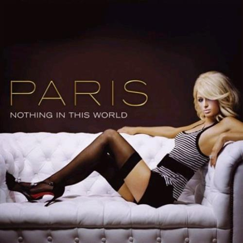 Paris Hilton Nothing In This World 2-CD single set (Double CD single) UK 69R2SNO378894