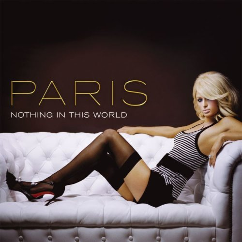 "Paris Hilton Nothing In This World CD single (CD5 / 5"") US 69RC5NO382978"