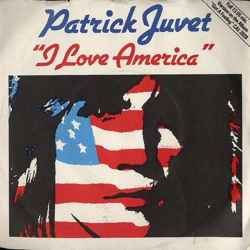 """Patrick Juvet I Love America - Solid 7"""" vinyl single (7 inch record) UK JUV07IL554338"""